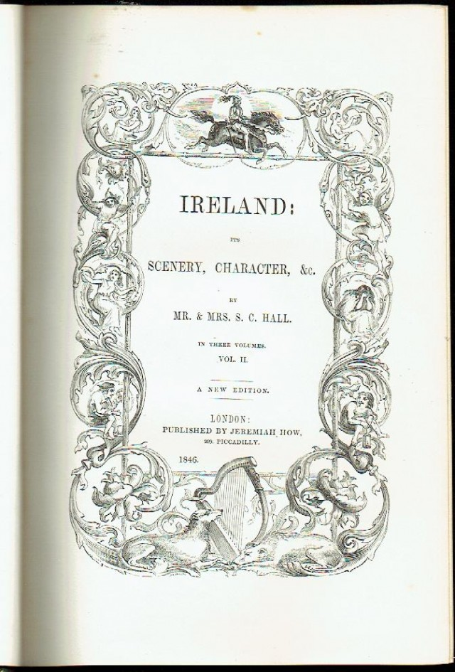 Ireland; its Scenery, Character, & C. Volumes 2 and 3 of a 3 volume set.